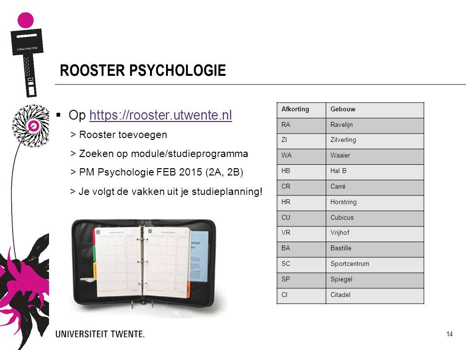 ROOSTER PSYCHOLOGIE Op https://rooster.utwente.nl
