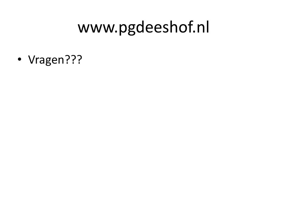 www.pgdeeshof.nl Vragen