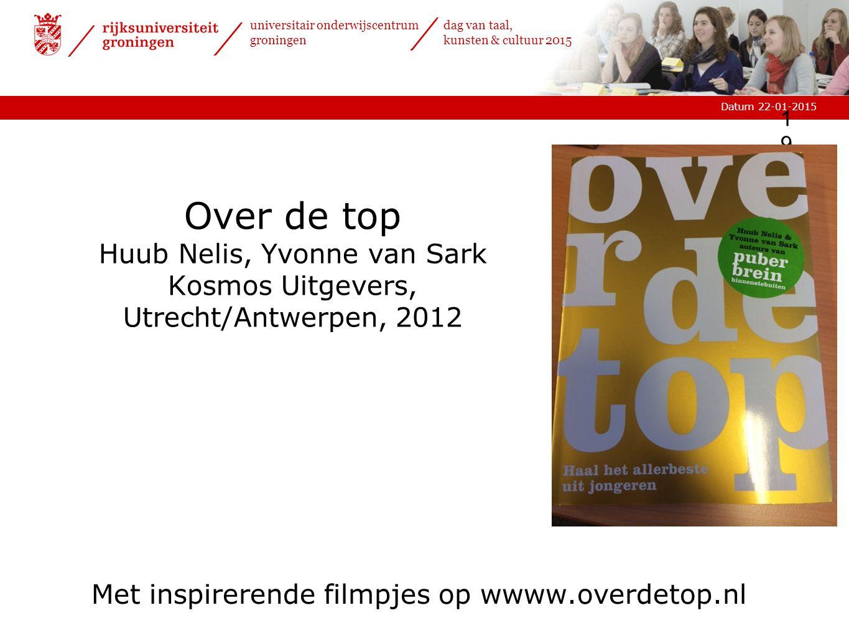 Over de top Huub Nelis, Yvonne van Sark Kosmos Uitgevers, Utrecht/Antwerpen, 2012