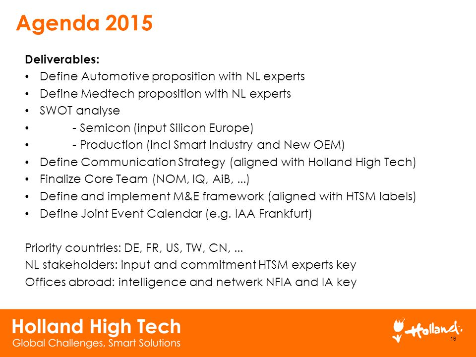 Agenda 2015 Deliverables: Define Automotive proposition with NL experts. Define Medtech proposition with NL experts.