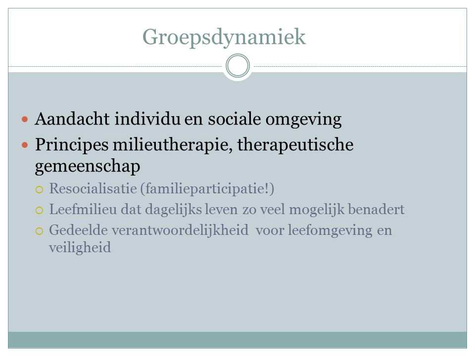 Groepsdynamiek Aandacht individu en sociale omgeving
