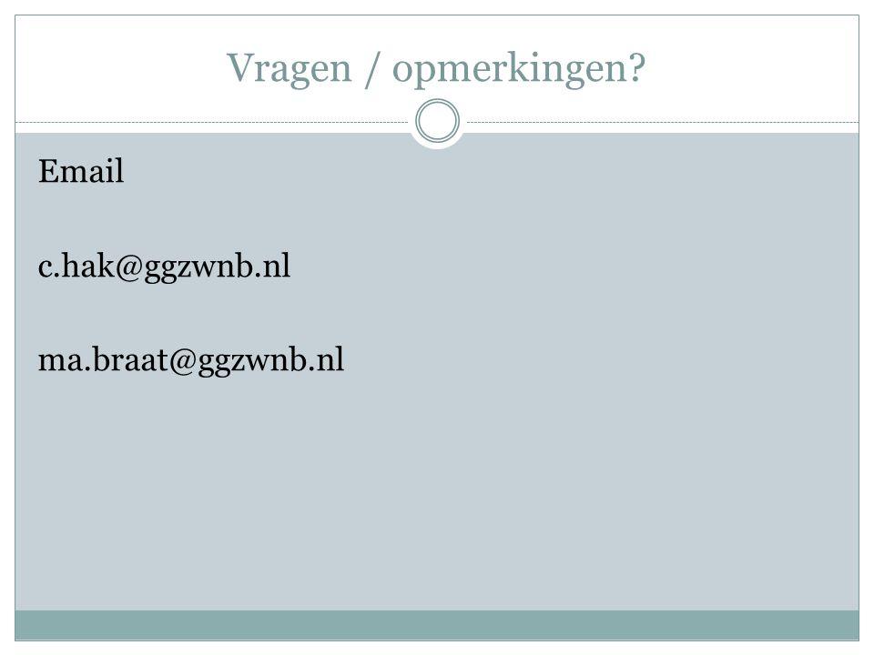Vragen / opmerkingen Email c.hak@ggzwnb.nl ma.braat@ggzwnb.nl