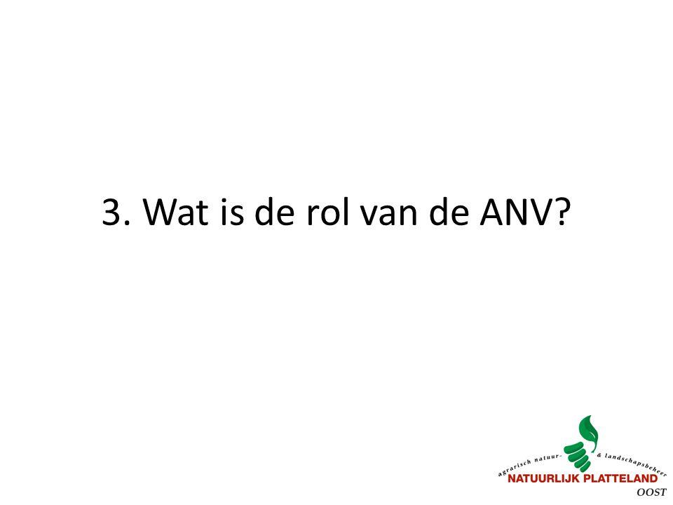 3. Wat is de rol van de ANV