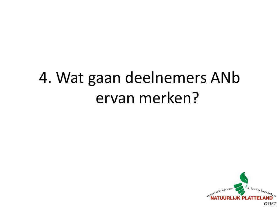 4. Wat gaan deelnemers ANb ervan merken