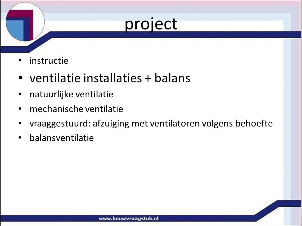 project ventilatie installaties + balans instructie