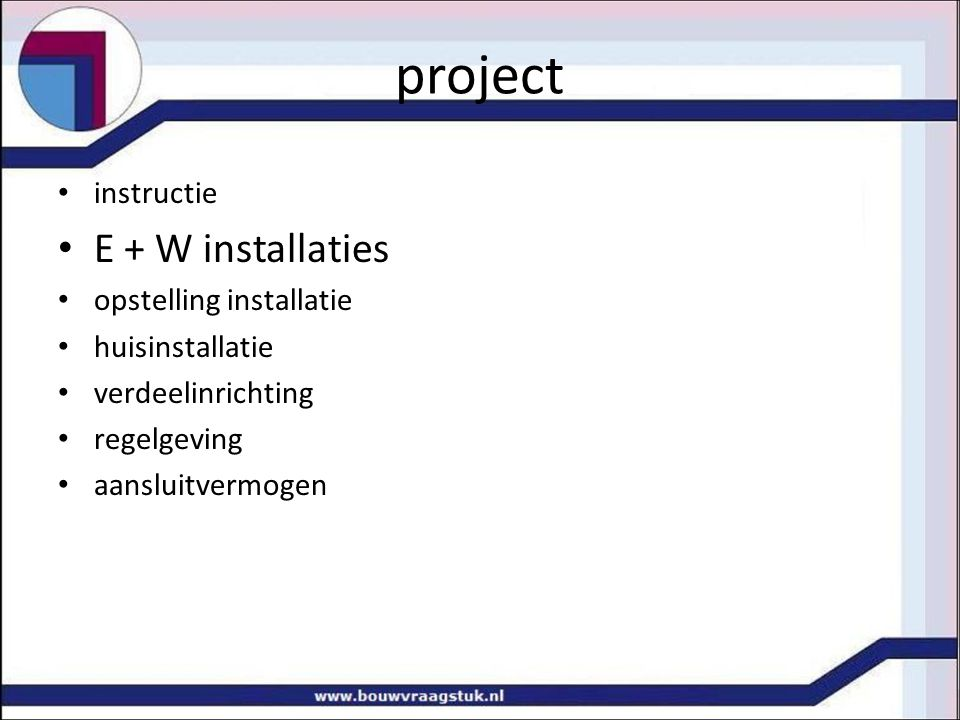 project E + W installaties instructie opstelling installatie