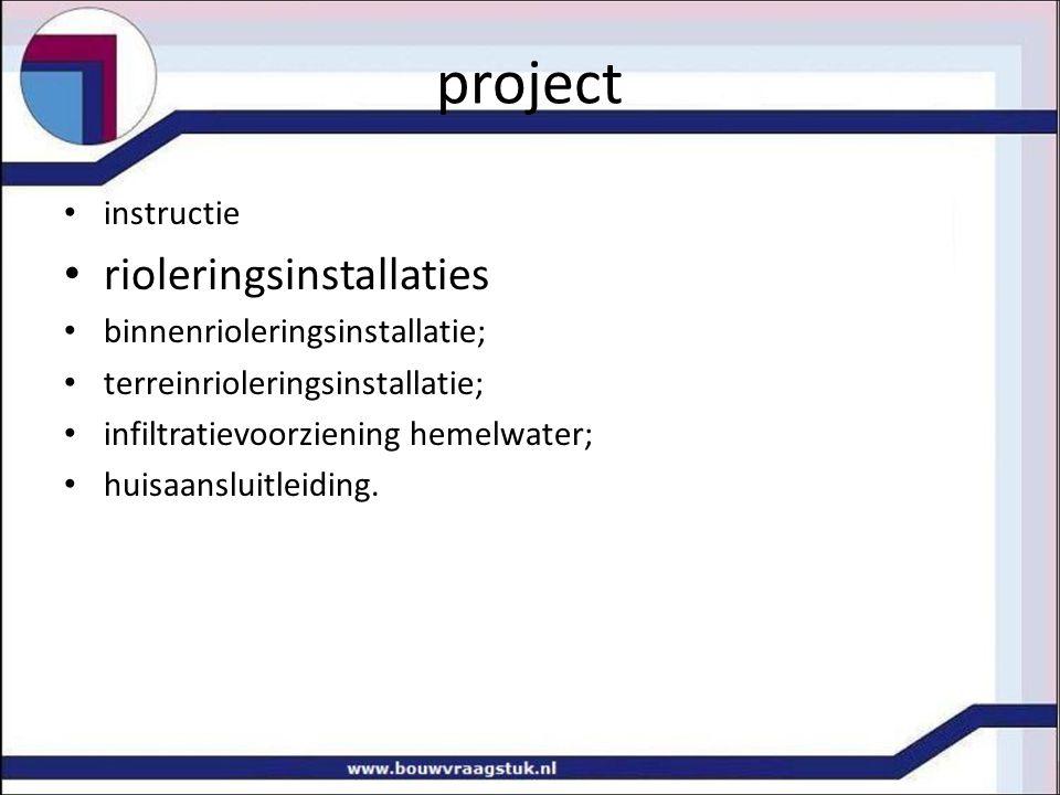 project rioleringsinstallaties instructie binnenrioleringsinstallatie;