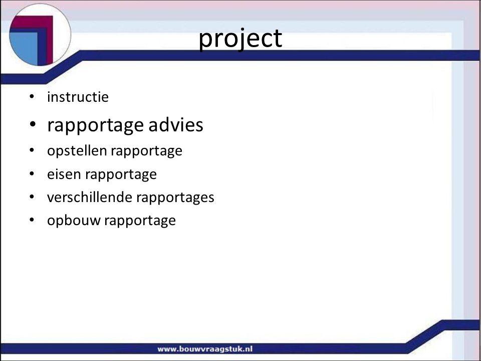 project rapportage advies instructie opstellen rapportage
