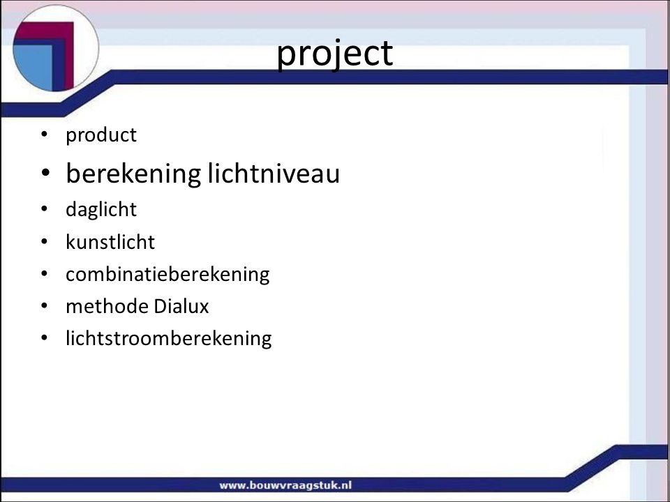project berekening lichtniveau product daglicht kunstlicht