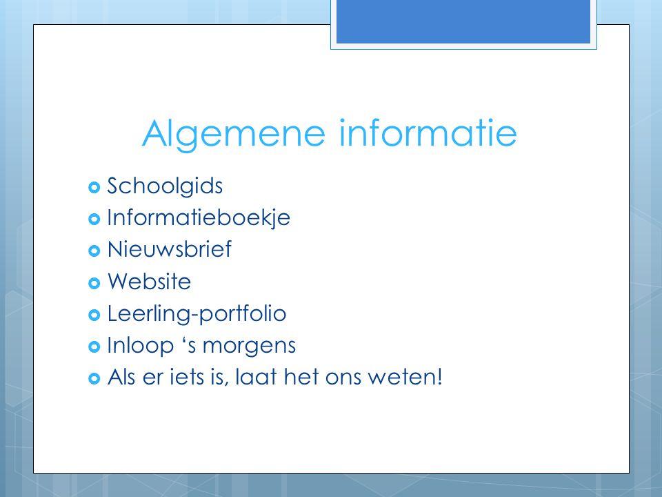 Algemene informatie Schoolgids Informatieboekje Nieuwsbrief Website