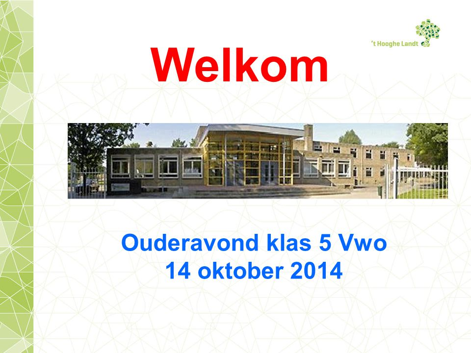 Welkom Ouderavond klas 5 Vwo 14 oktober 2014