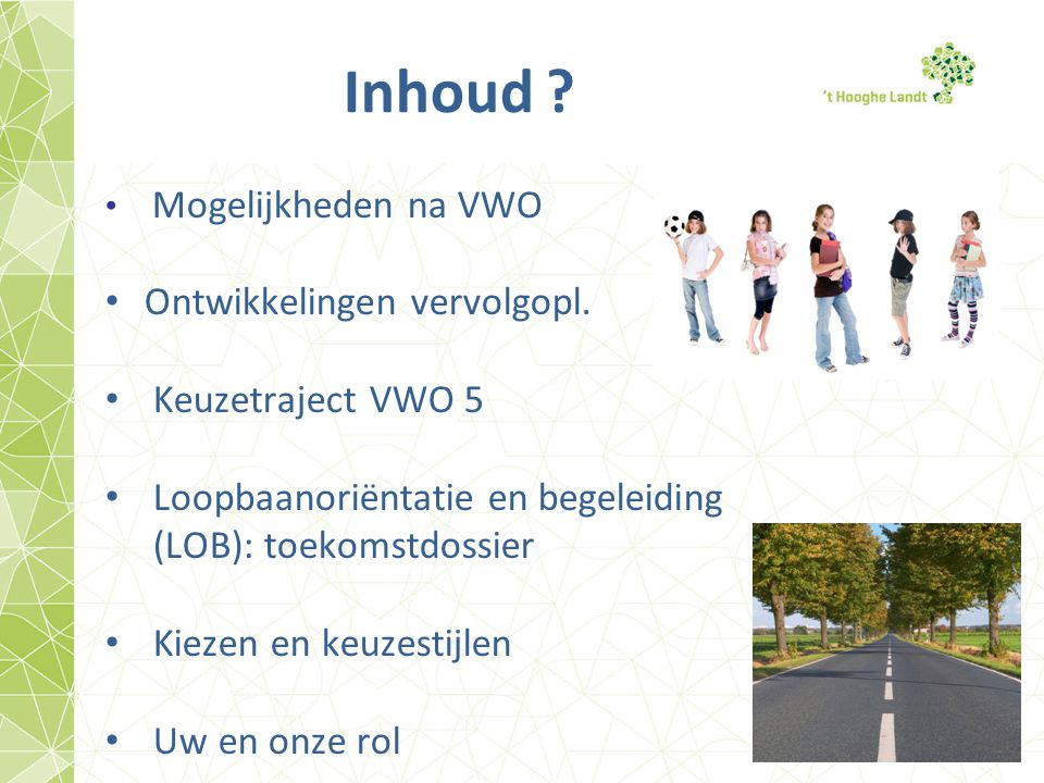 Inhoud Ontwikkelingen vervolgopl. Keuzetraject VWO 5
