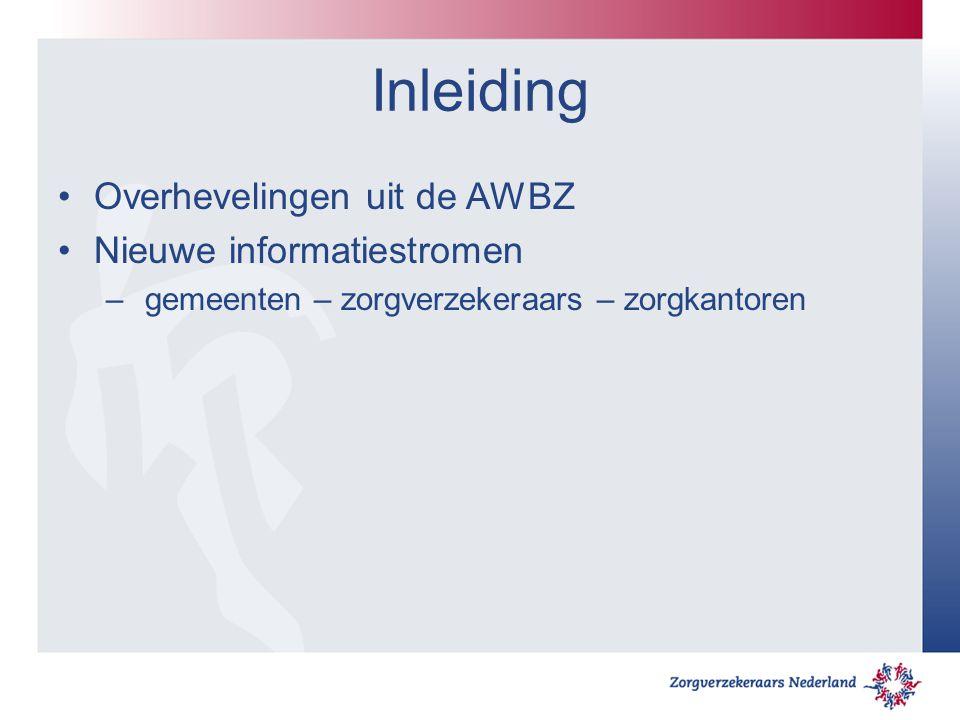 Inleiding Overhevelingen uit de AWBZ Nieuwe informatiestromen