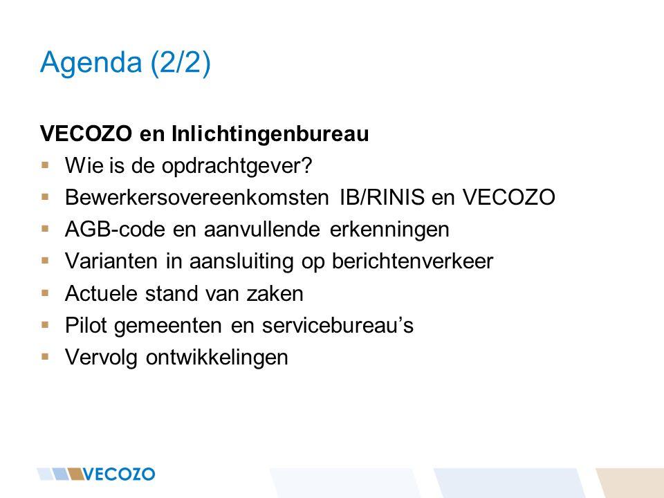 Agenda (2/2) VECOZO en Inlichtingenbureau Wie is de opdrachtgever