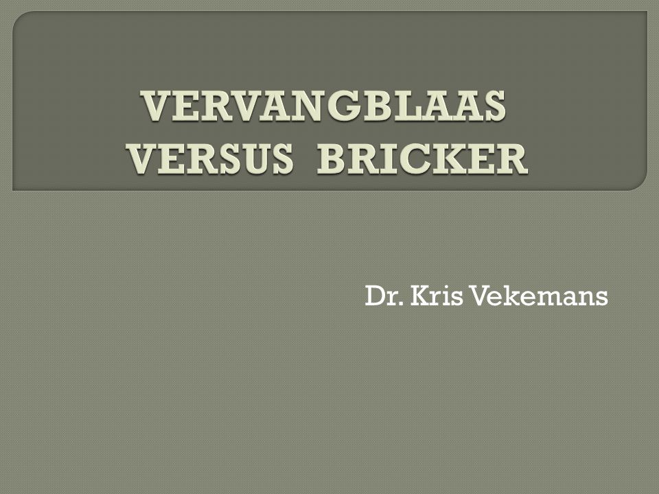 VERVANGBLAAS VERSUS BRICKER