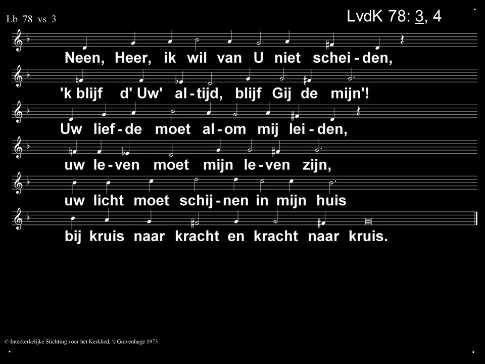 . LvdK 78: 3, 4 . .