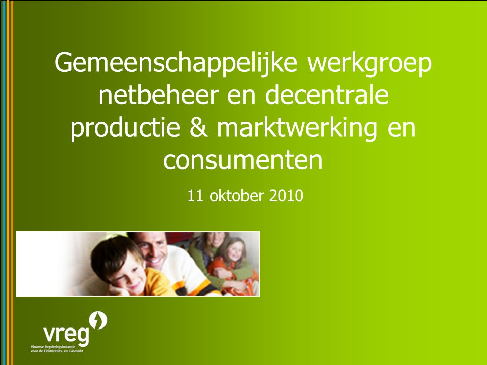 Gemeenschappelijke werkgroep netbeheer en decentrale productie & marktwerking en consumenten