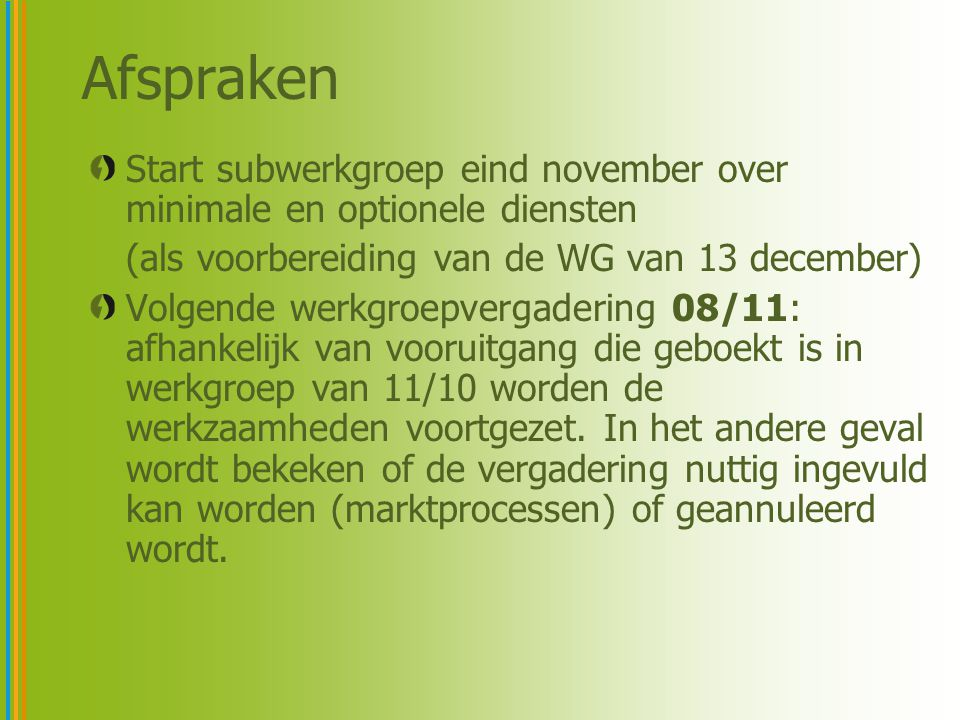 Afspraken Start subwerkgroep eind november over minimale en optionele diensten. (als voorbereiding van de WG van 13 december)