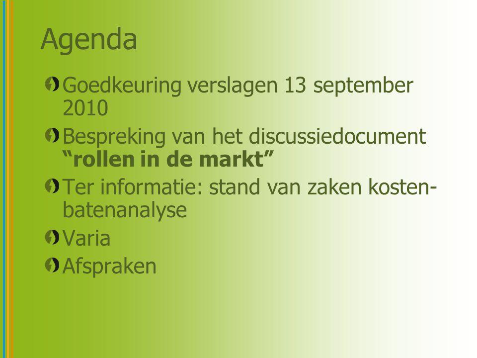 Agenda Goedkeuring verslagen 13 september 2010