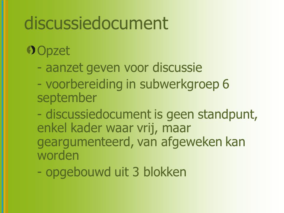 discussiedocument Opzet - aanzet geven voor discussie