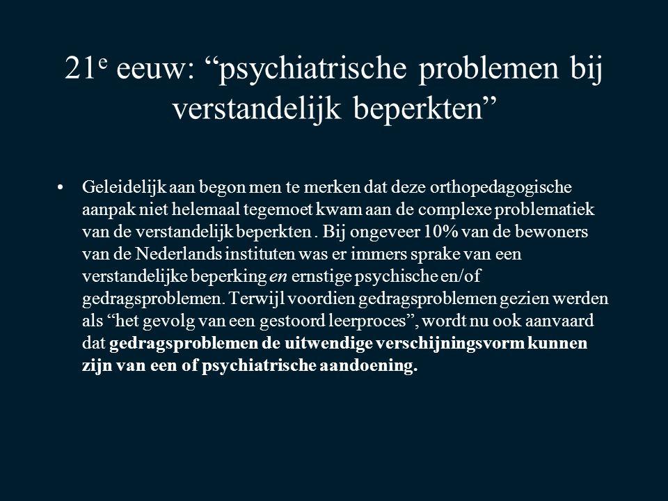 21e eeuw: psychiatrische problemen bij verstandelijk beperkten