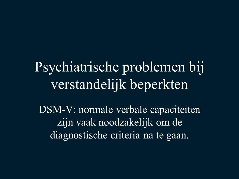 Psychiatrische problemen bij verstandelijk beperkten