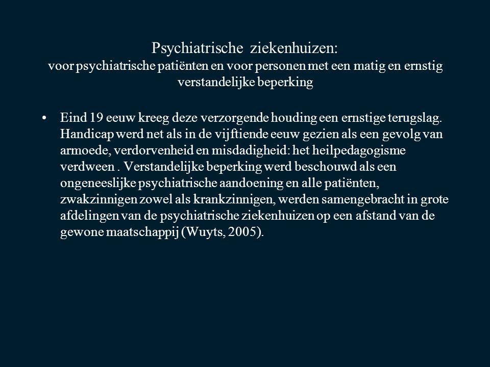 Psychiatrische ziekenhuizen: voor psychiatrische patiënten en voor personen met een matig en ernstig verstandelijke beperking