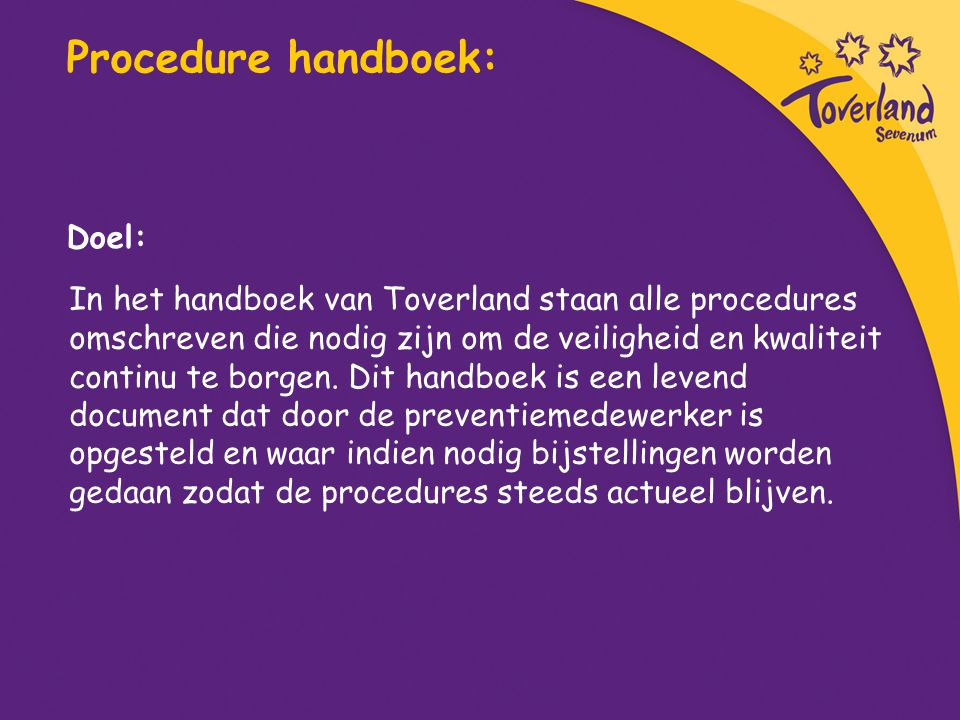 Procedure handboek: Doel: