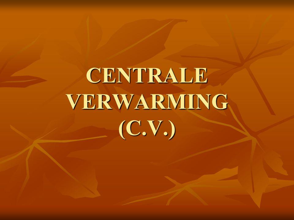 CENTRALE VERWARMING (C.V.)