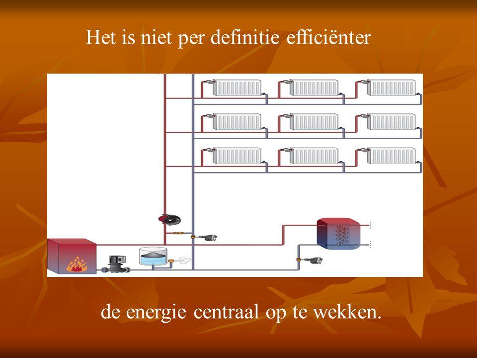 Het is niet per definitie efficiënter