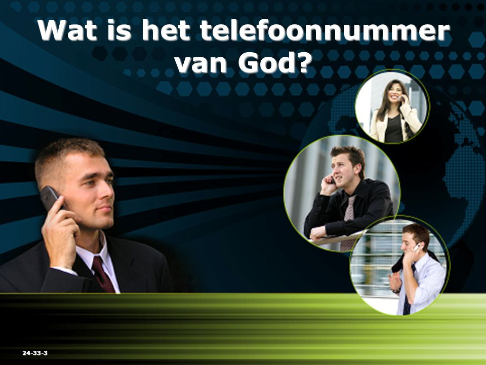 Wat is het telefoonnummer van God