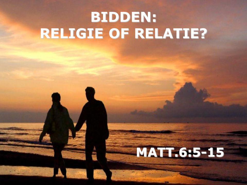 BIDDEN: RELIGIE OF RELATIE