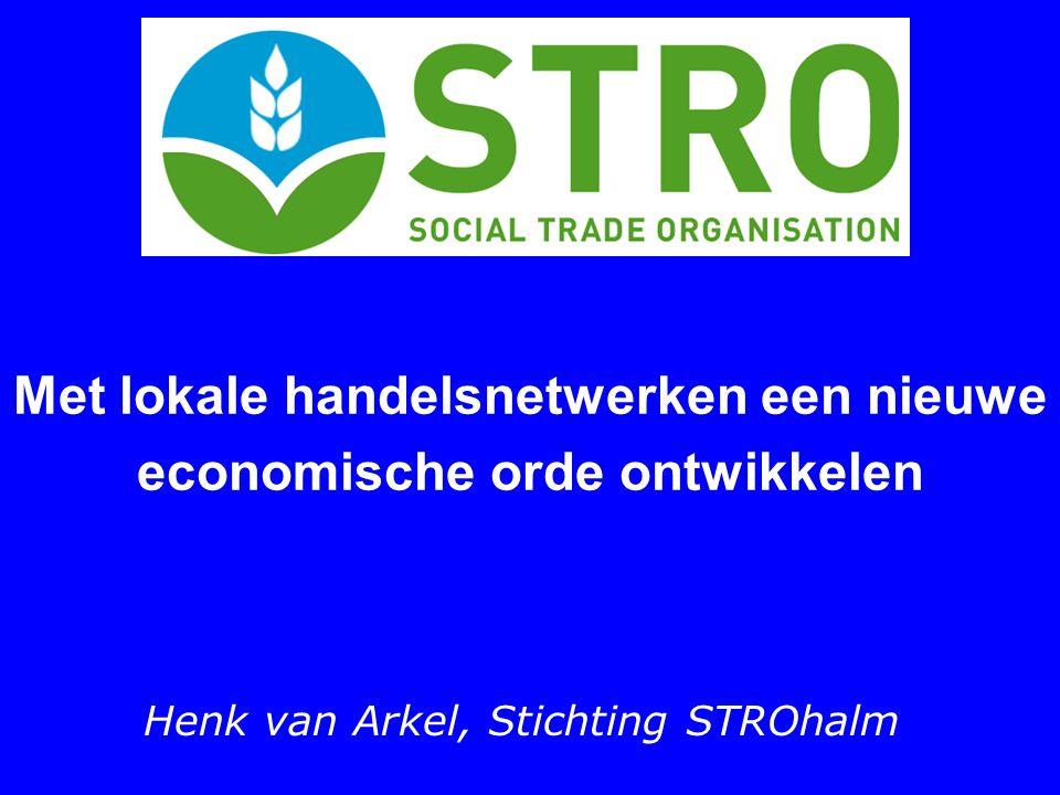 Met lokale handelsnetwerken een nieuwe economische orde ontwikkelen