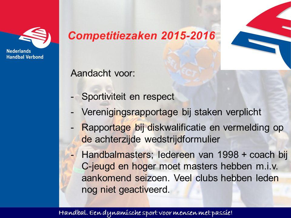Competitiezaken 2015-2016 Aandacht voor: Sportiviteit en respect