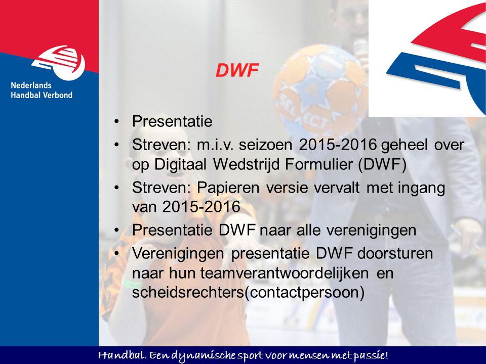 DWF Presentatie. Streven: m.i.v. seizoen 2015-2016 geheel over op Digitaal Wedstrijd Formulier (DWF)