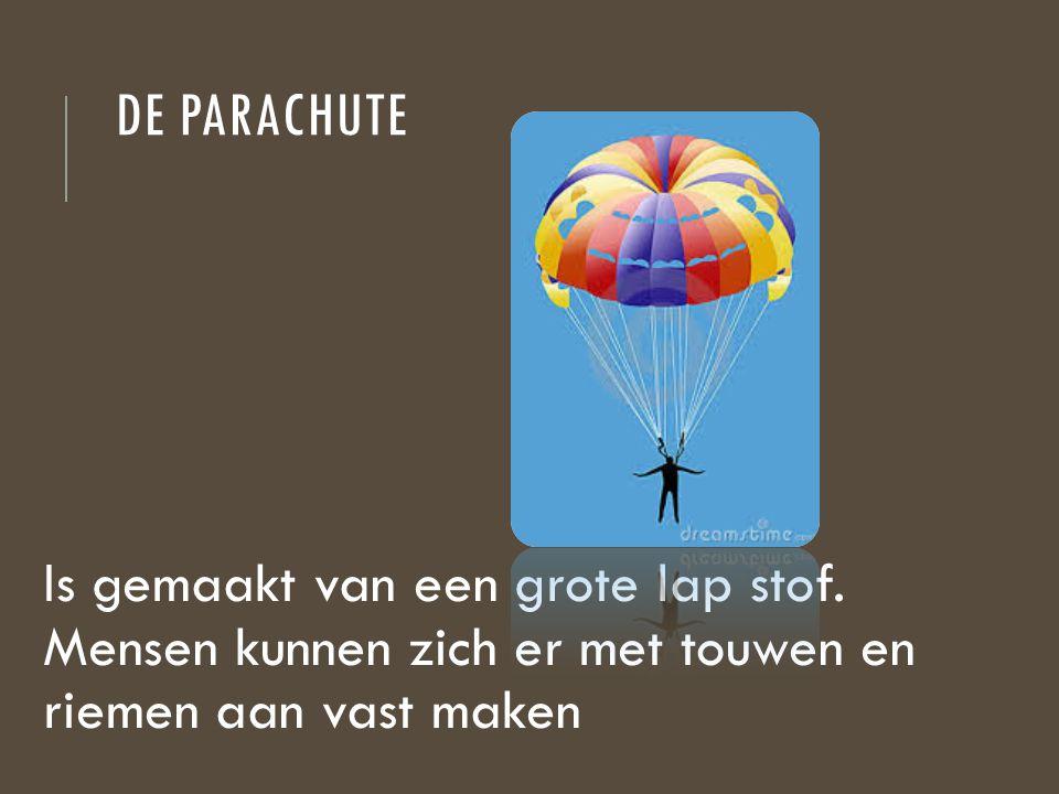 De parachute Is gemaakt van een grote lap stof.
