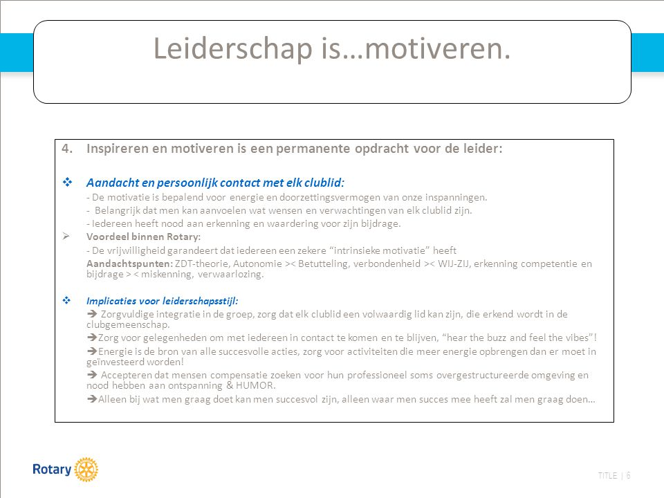 Leiderschap is…motiveren.