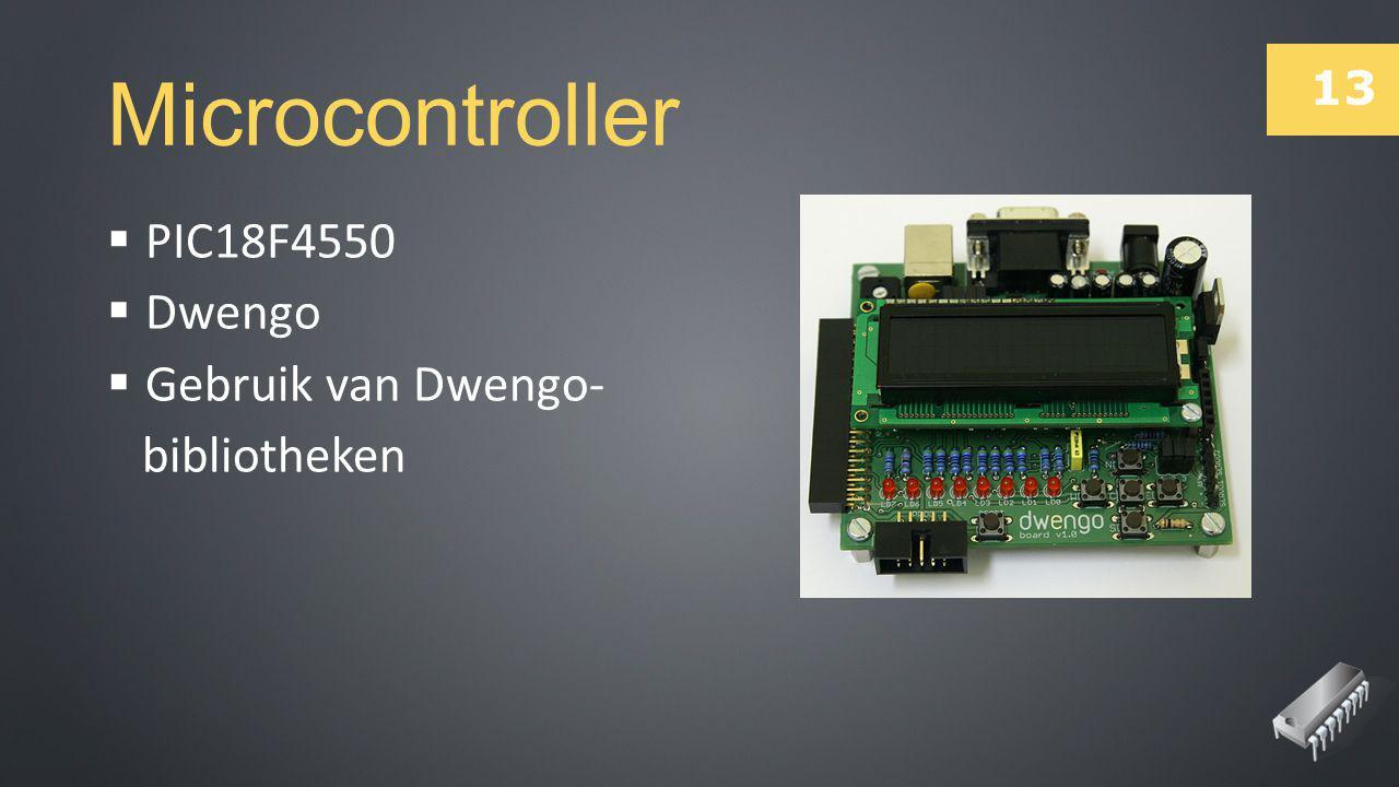 Microcontroller PIC18F4550 Dwengo Gebruik van Dwengo- bibliotheken