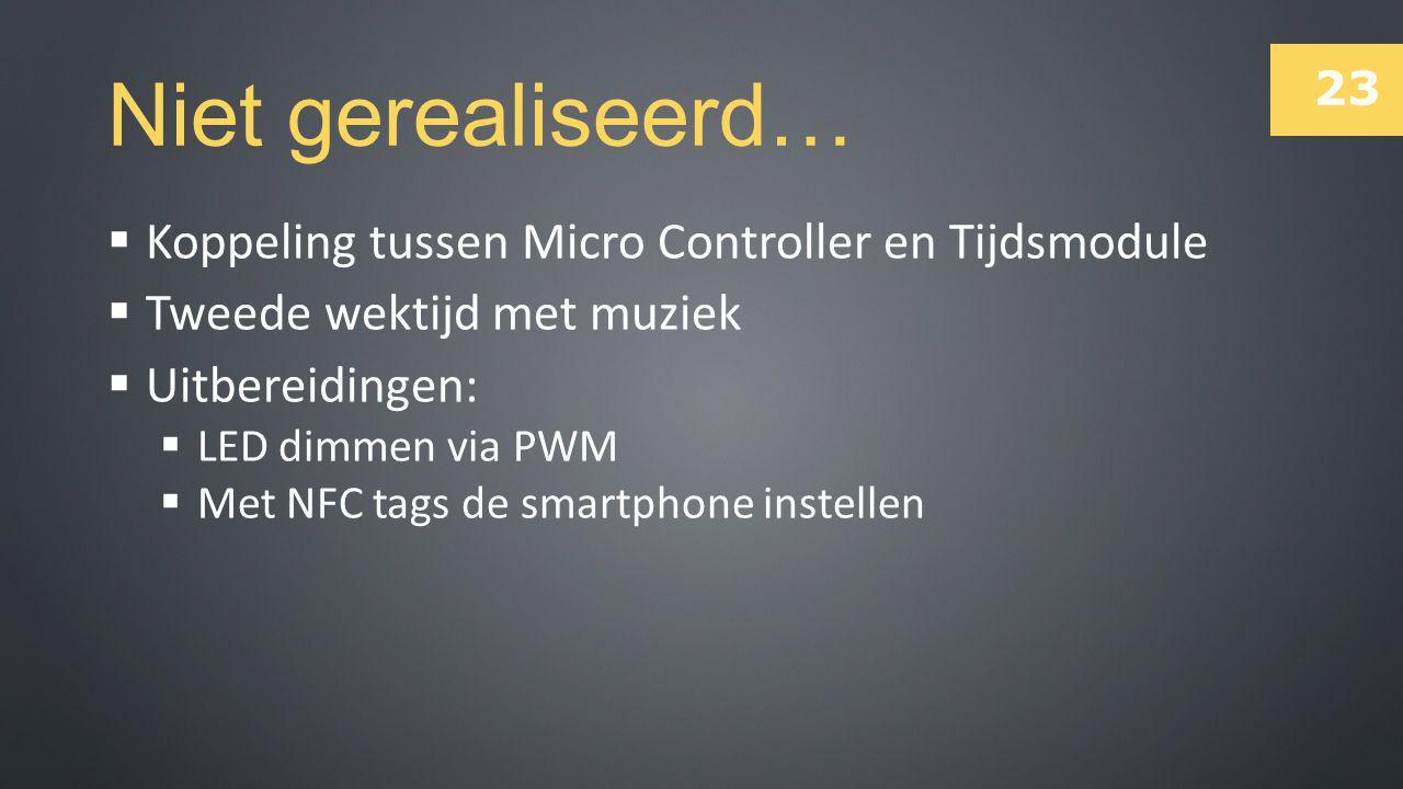 Niet gerealiseerd… Koppeling tussen Micro Controller en Tijdsmodule