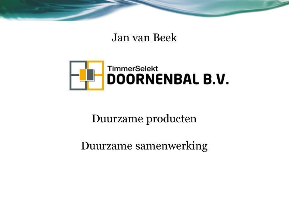 Jan van Beek Duurzame producten Duurzame samenwerking