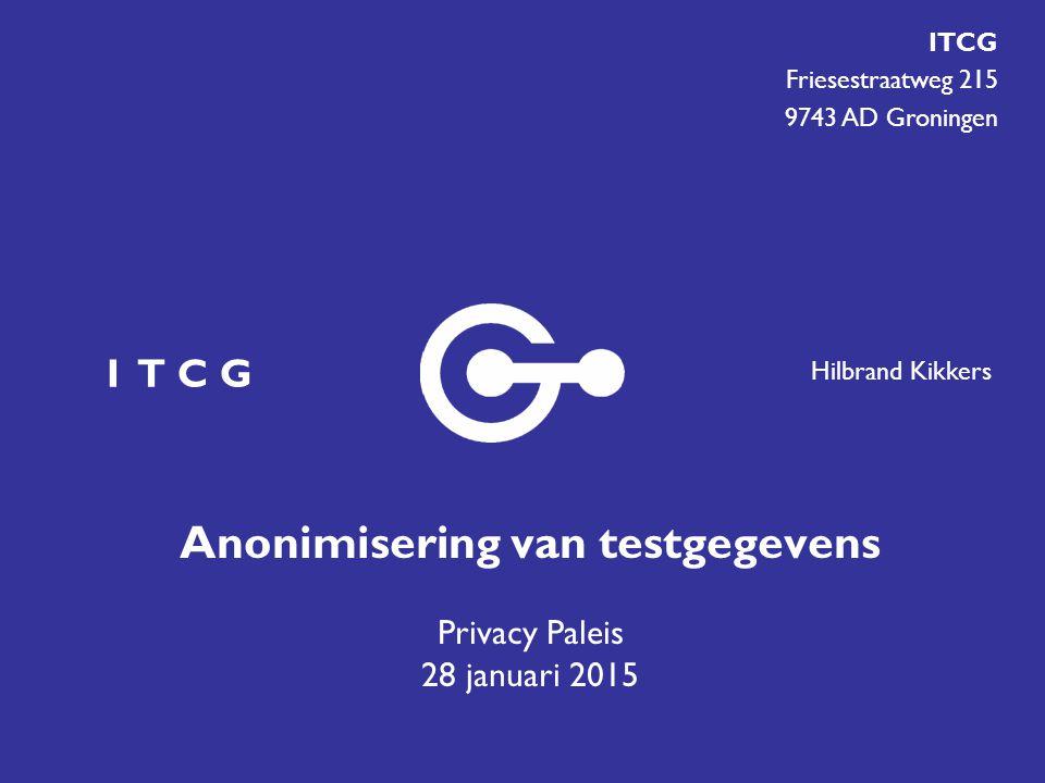 Anonimisering van testgegevens Privacy Paleis 28 januari 2015