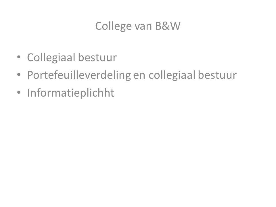 College van B&W Collegiaal bestuur Portefeuilleverdeling en collegiaal bestuur Informatieplichht