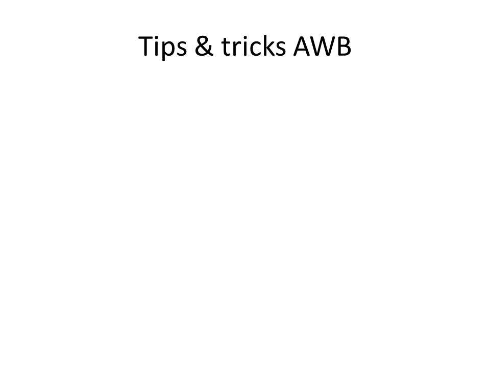 Tips & tricks AWB