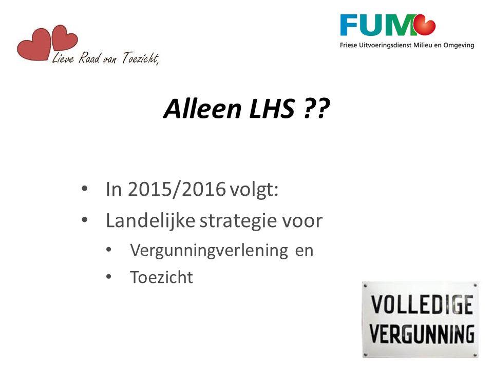 Alleen LHS In 2015/2016 volgt: Landelijke strategie voor