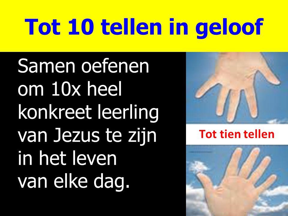Tot 10 tellen in geloof Samen oefenen om 10x heel konkreet leerling
