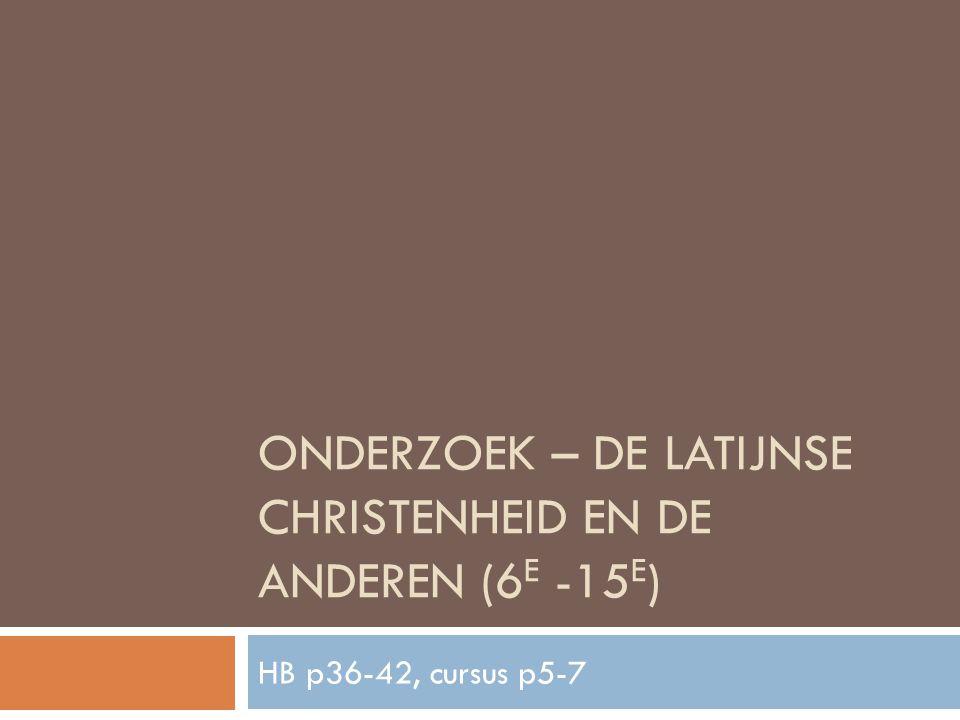 Onderzoek – de latijnse christenheid en de anderen (6e -15e)