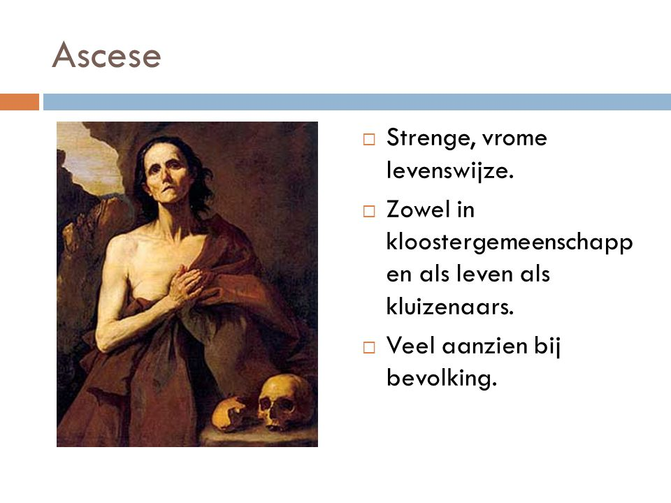 Ascese Strenge, vrome levenswijze.