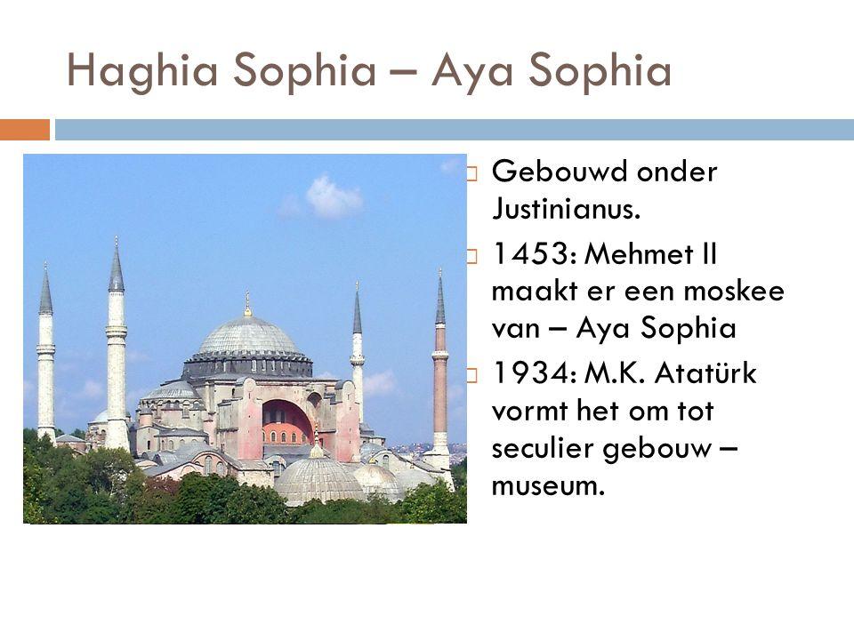 Haghia Sophia – Aya Sophia