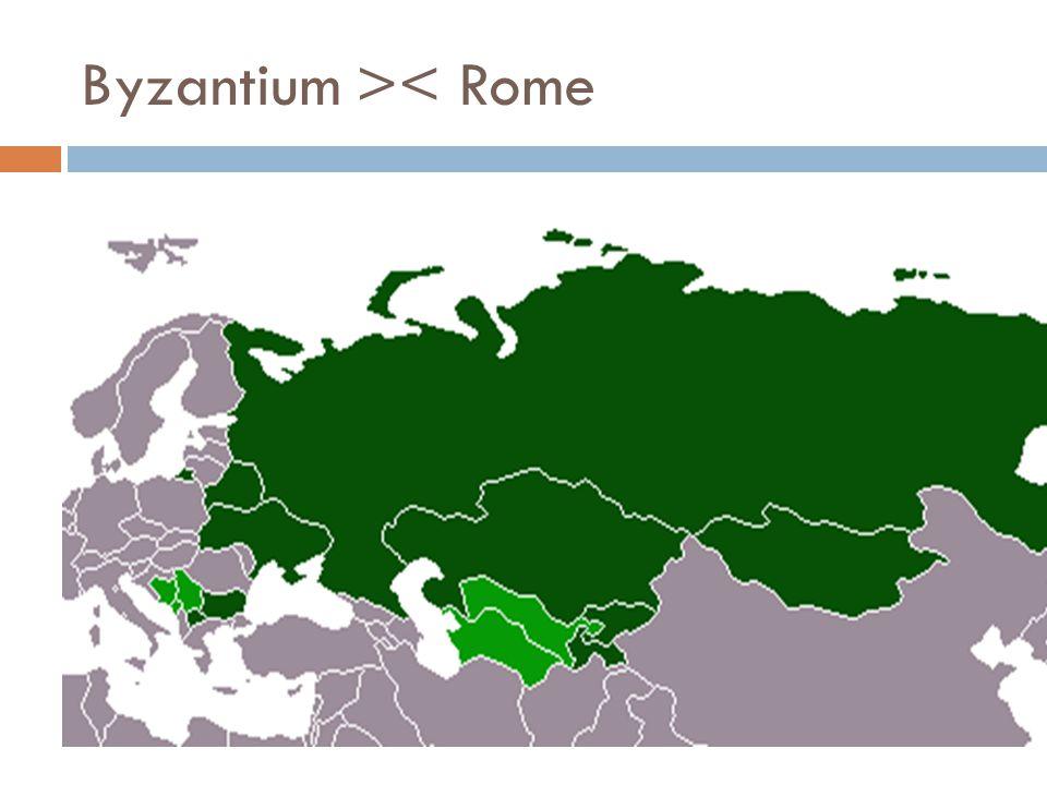 Byzantium >< Rome