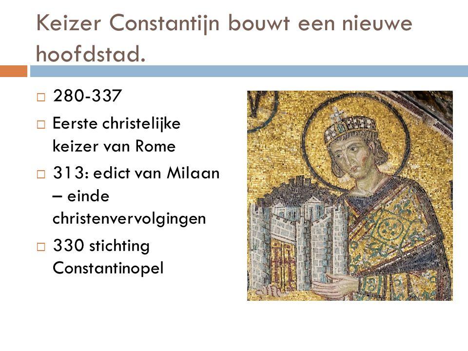Keizer Constantijn bouwt een nieuwe hoofdstad.